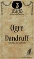 Ogre Dandruff