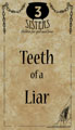 Teeth of a Liar